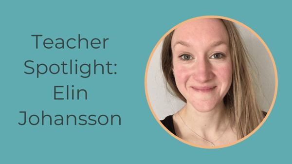 Teacher Spotlight_Elin Johansson-1