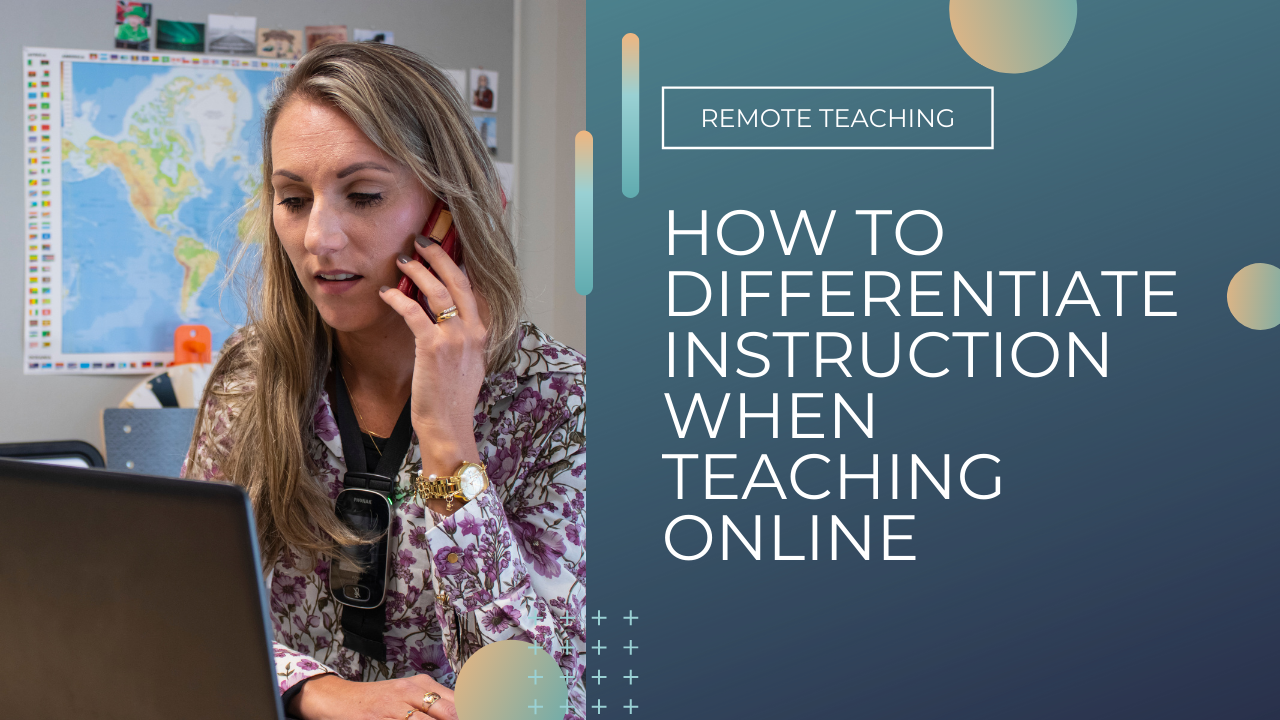 Differentiate instruction when teaching online